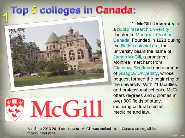 1. McGill University is a public research university located in Montreal, Que...