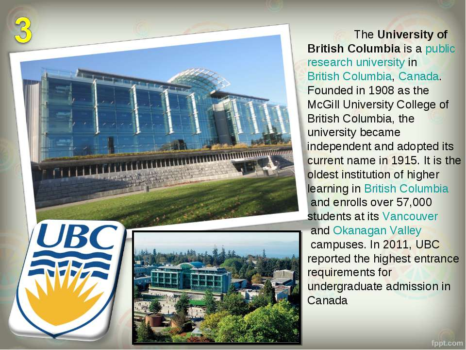 The University of British Columbia is a public research university in British...