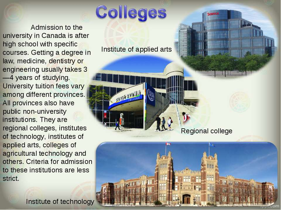 Admission to the university in Canada is after high school with specific cour...