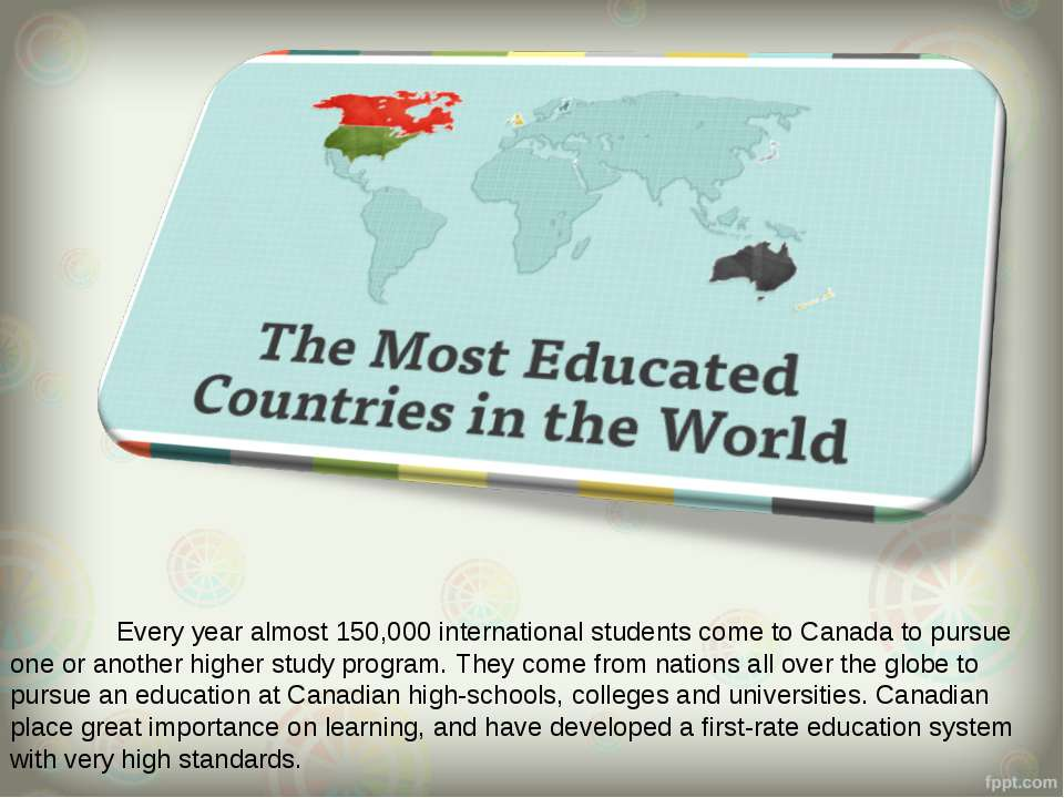 Every year almost 150,000 international students come to Canada to pursue one...