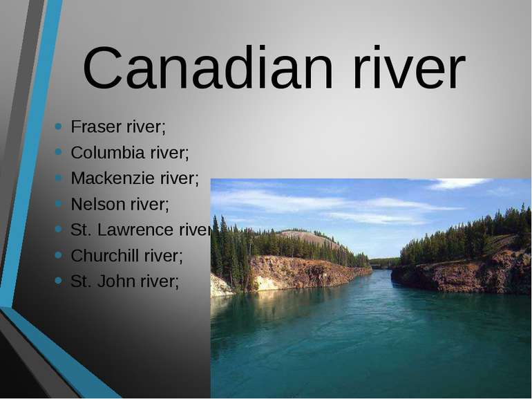 Canadian river Fraser river; Columbia river; Mackenzie river; Nelson river; S...