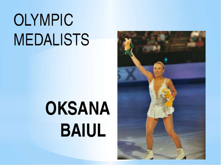 OKSANA BAIUL OLYMPIC MEDALISTS