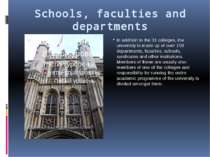 Schools, faculties and departments In addition to the 31 colleges, the univer...