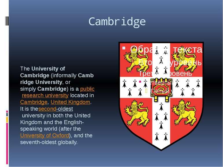 Cambridge TheUniversity of Cambridge(informallyCambridge University, or si...