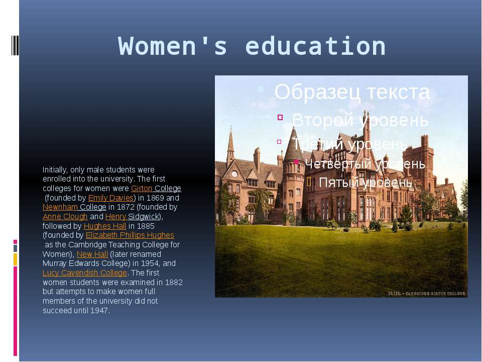 Women's education Initially, only male students were enrolled into the univer...