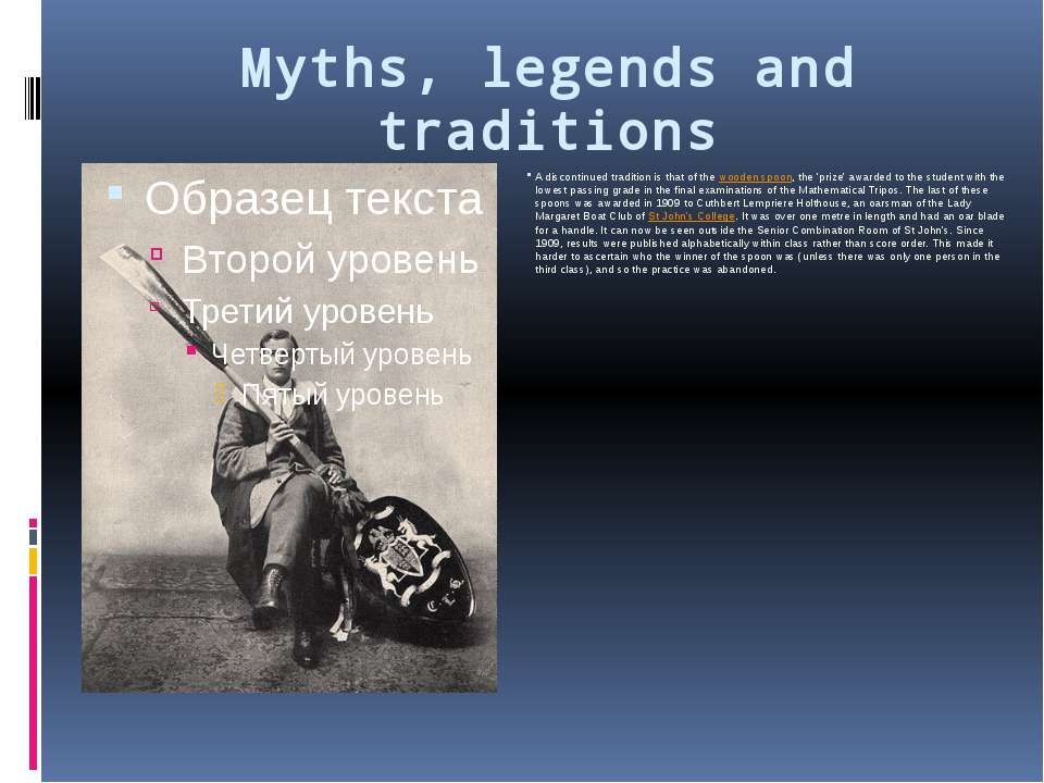 Myths, legends and traditions A discontinued tradition is that of thewooden ...