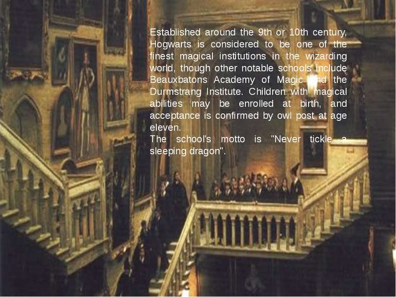 Established around the 9th or 10th century, Hogwarts is considered to be one ...