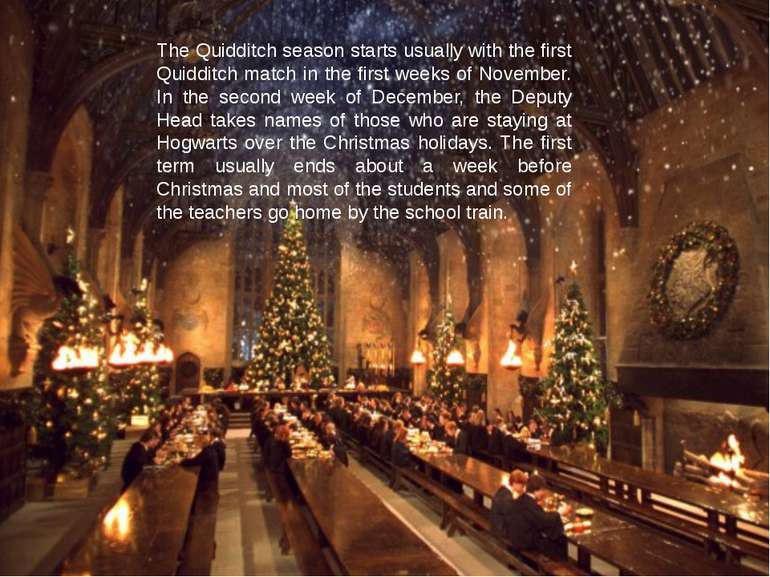 The Quidditch season starts usually with the first Quidditch match in the fir...