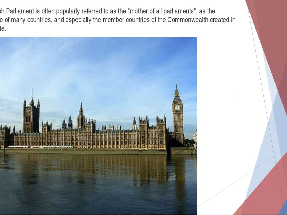 "The British Parliament is often popularly referred to as the ""mother of all p..."