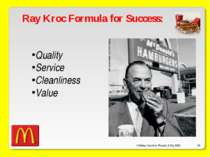 O'Malley, Ouellette, Plourde, & Roy 2009 * Ray Kroc Formula for Success: Qual...