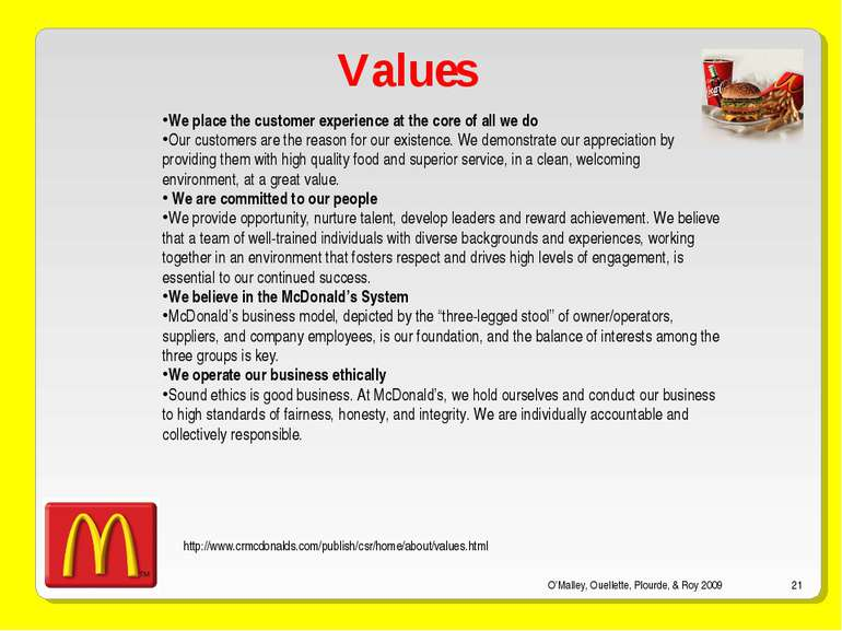 O'Malley, Ouellette, Plourde, & Roy 2009 * Values We place the customer exper...