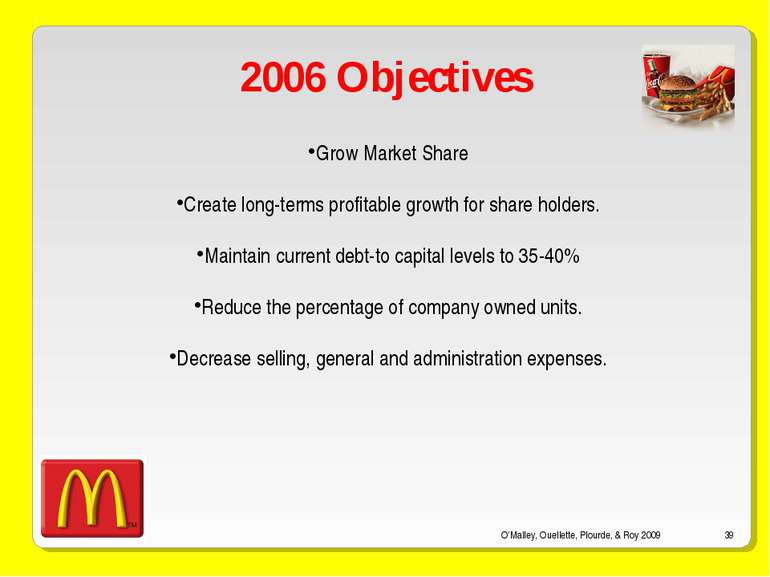 O'Malley, Ouellette, Plourde, & Roy 2009 * 2006 Objectives Grow Market Share ...