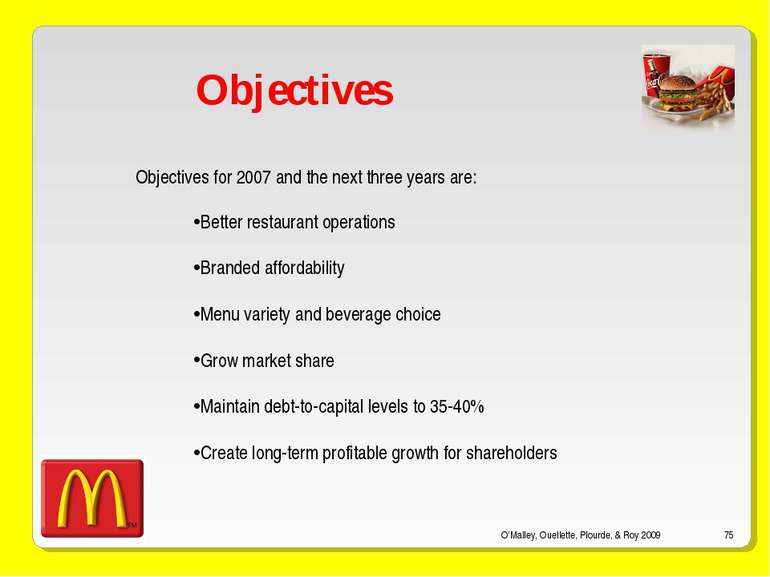 O'Malley, Ouellette, Plourde, & Roy 2009 * Objectives Objectives for 2007 and...