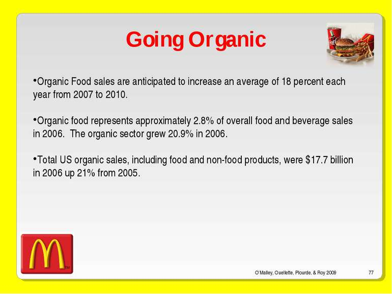 O'Malley, Ouellette, Plourde, & Roy 2009 * Going Organic Organic Food sales a...