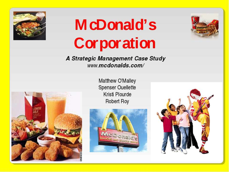 McDonald's Corporation A Strategic Management Case Study www.mcdonalds.com/ M...