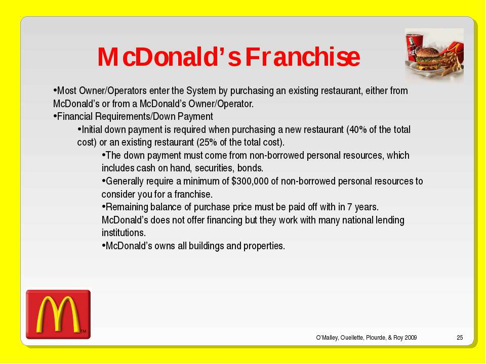 O'Malley, Ouellette, Plourde, & Roy 2009 * McDonald's Franchise Most Owner/Op...