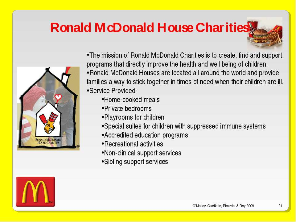 O'Malley, Ouellette, Plourde, & Roy 2009 * Ronald McDonald House Charities Th...