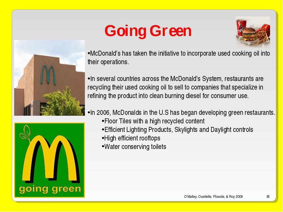 O'Malley, Ouellette, Plourde, & Roy 2009 * Going Green McDonald's has taken t...