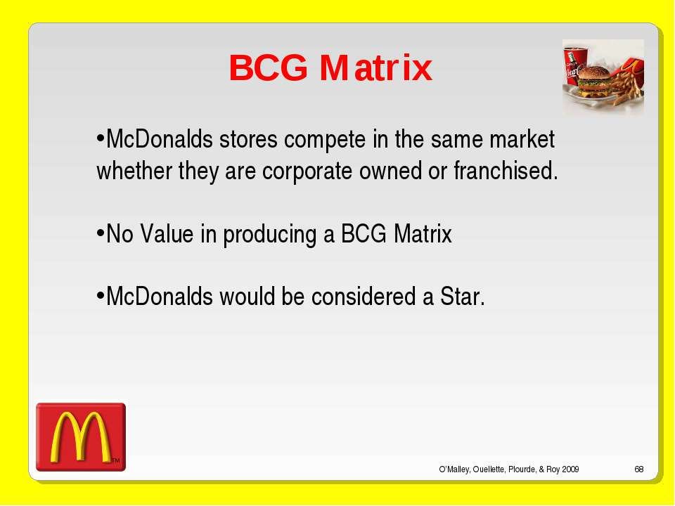 boston consulting group matrix of mcdonalds Definition bcg matrix boston consulting group (bcg) matrix is defined by the following authors as follows: table 1 definition of bcg matrix pearce (2013) david (2012.
