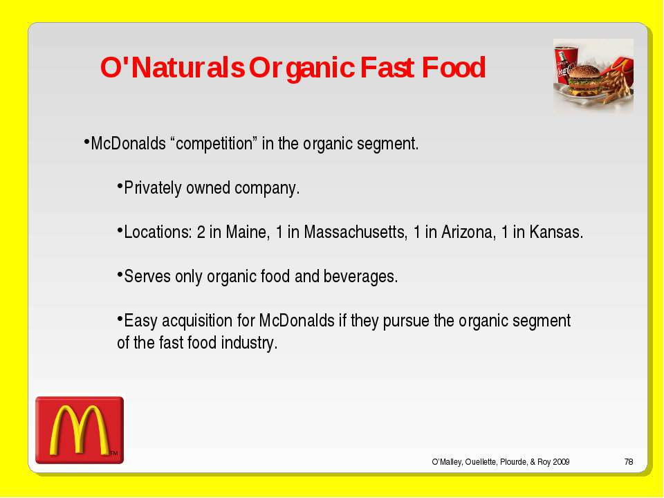 O'Malley, Ouellette, Plourde, & Roy 2009 * O'Naturals Organic Fast Food McDon...