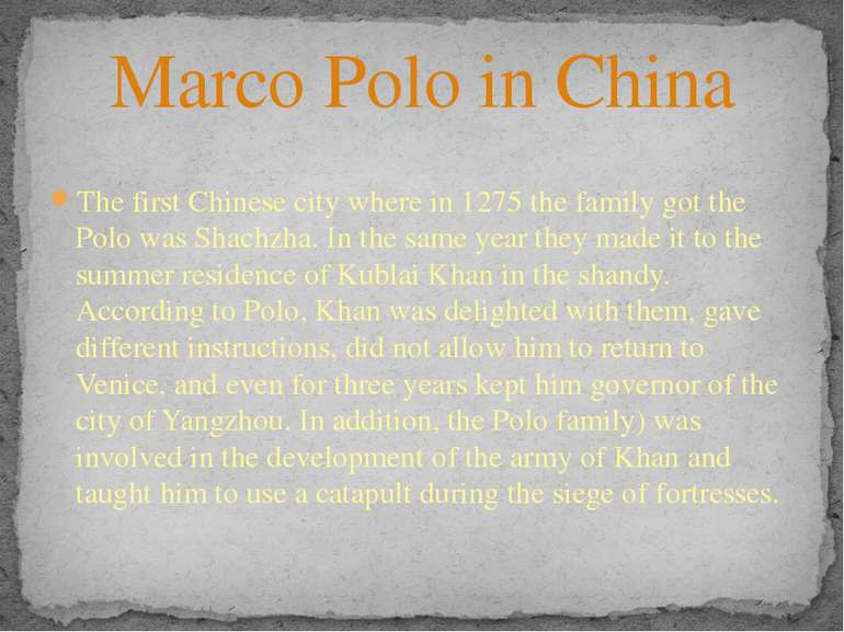 The first Chinese city where in 1275 the family got the Polo was Shachzha. In...