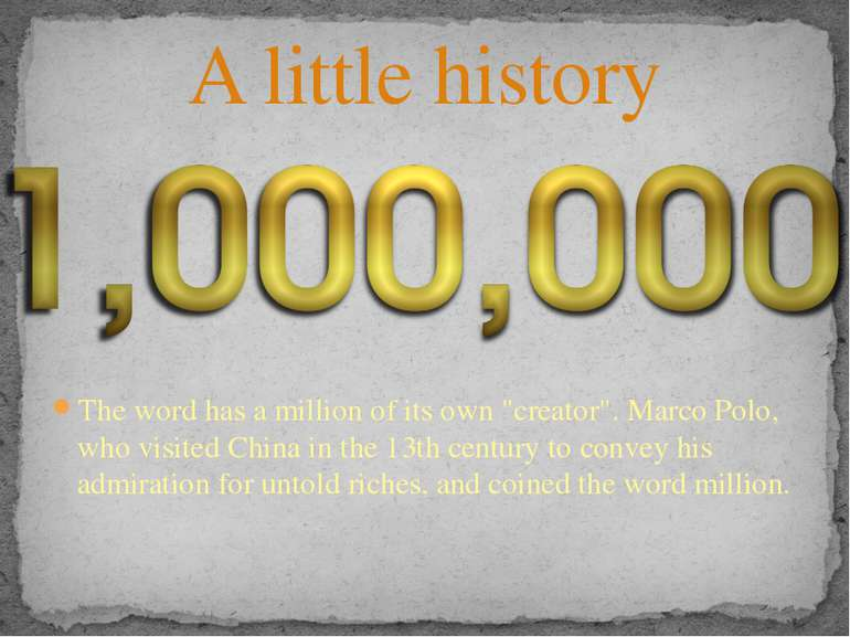 "The word has a million of its own ""creator"". Marco Polo, who visited China in..."
