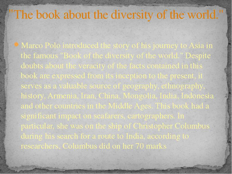 "Marco Polo introduced the story of his journey to Asia in the famous ""Book of..."