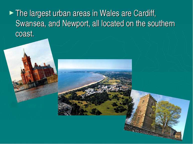The largest urban areas in Wales are Cardiff, Swansea, and Newport, all locat...