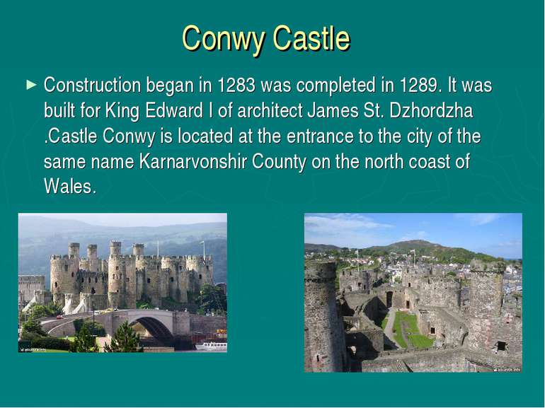 Conwy Castle Construction began in 1283 was completed in 1289. It was built f...