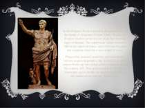 In the Empire, Rome entered in its golden times at the hands of Augustus Caes...