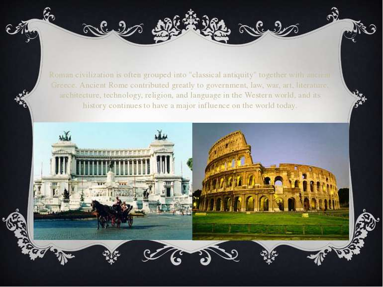 "Roman civilization is often grouped into ""classical antiquity"" together with ..."