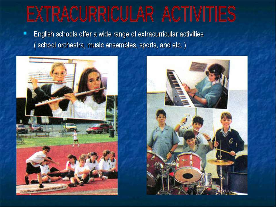 English schools offer a wide range of extracurricular activities ( school orc...