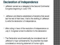 Declaration of Independence Jefferson served as a delegate to the Second Cont...