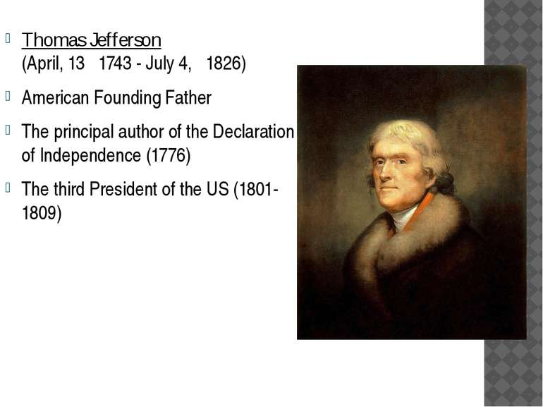 Thomas Jefferson (April, 13 1743 - July 4, 1826) American Founding Father The...
