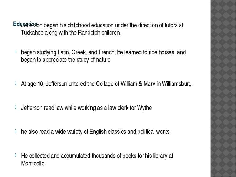 Education Jefferson began his childhood education under the direction of tuto...