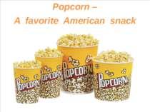 Popcorn – A favorite American snack