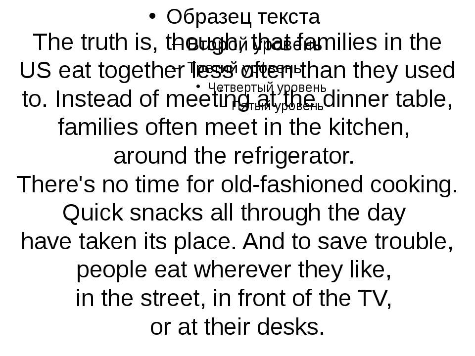 The truth is, though, that families in the US eat together less often than th...
