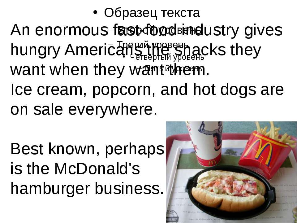 An enormous fast-food industry gives hungry Americans the snacks they want wh...
