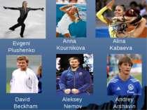 Evgeni Plushenko Anna Kournikova Alina Kabaeva David Beckham Aleksey Nemov An...