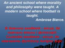 An ancient school where morality and philosophy were taught. A modern school ...