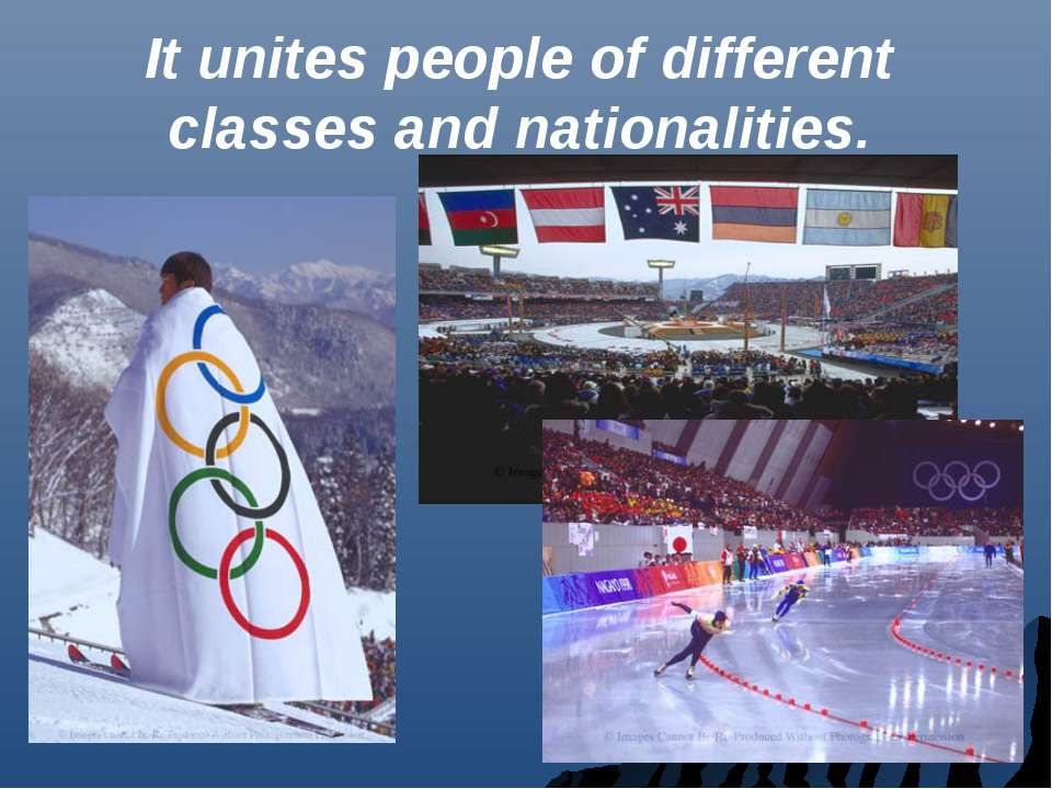 It unites people of different classes and nationalities.