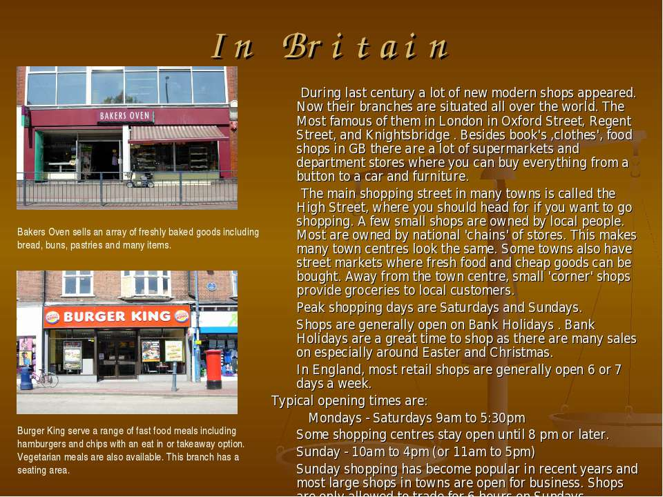 In Britain During last century a lot of new modern shops appeared. Now their ...