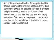 "About 120 years ago Charles Darwin published his famous book ""On the Origin o..."