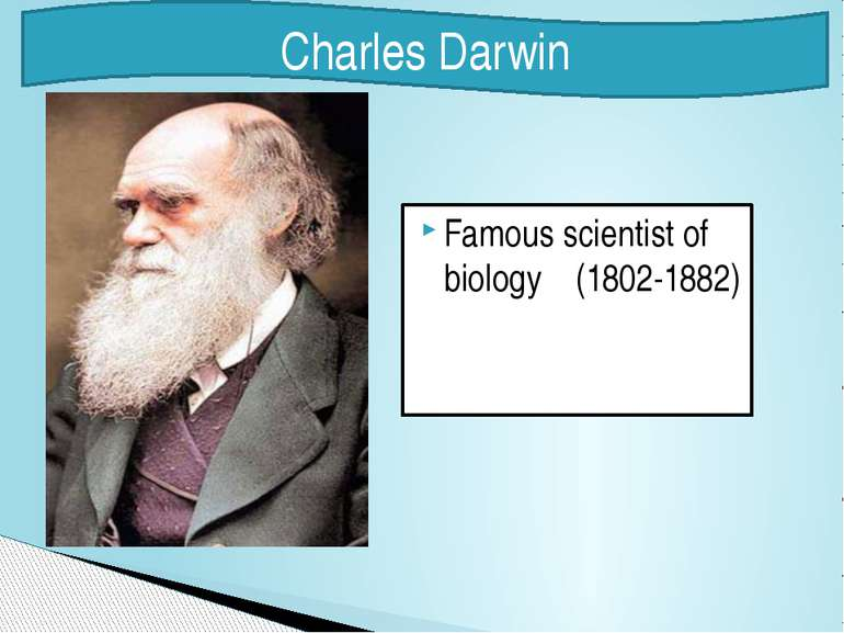 Famous scientist of biology (1802-1882) Charles Darwin