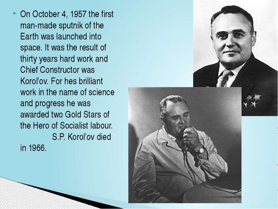 On October 4, 1957 the first man-made sputnik of the Earth was launched into ...