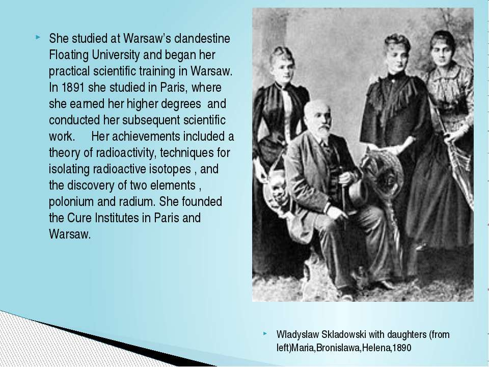 She studied at Warsaw's clandestine Floating University and began her practic...