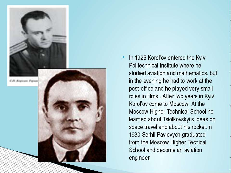 In 1925 Korol'ov entered the Kyiv Politechnical Institute where he studied av...