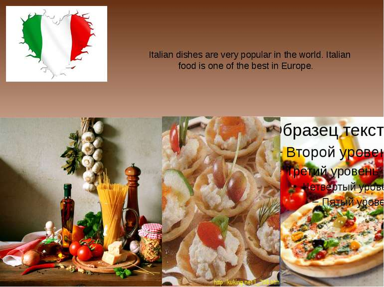 Italian dishes are very popular in the world. Italian food is one of the best...