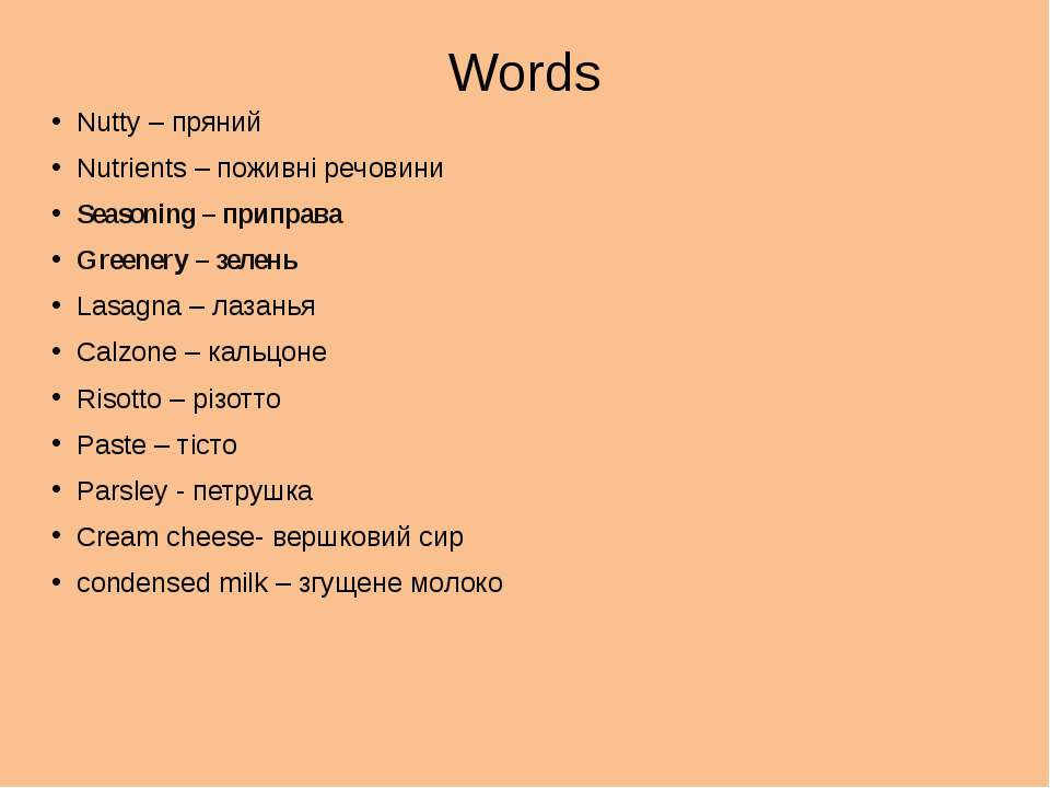 Words Nutty – пряний Nutrients – поживні речовини Seasoning – приправа Greene...
