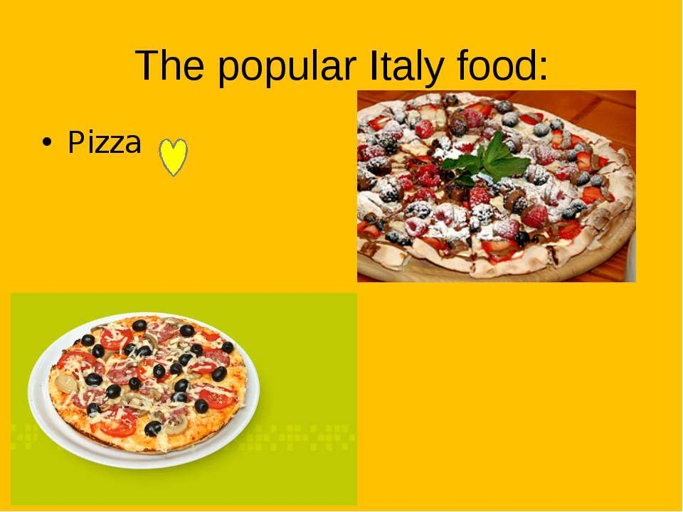 The popular Italy food: Pizza